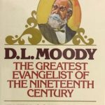 D.L. Moody - The Greatest Evangelist