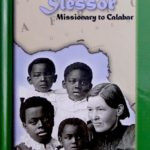 Mary Slessor Missionary to Calabar